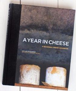 A Year in Cheese - A seasonal cheese cookbook